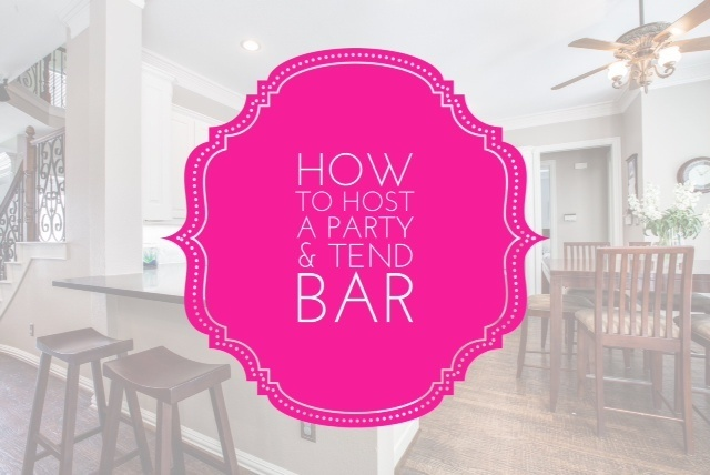 How To Host A Party and Tend Bar