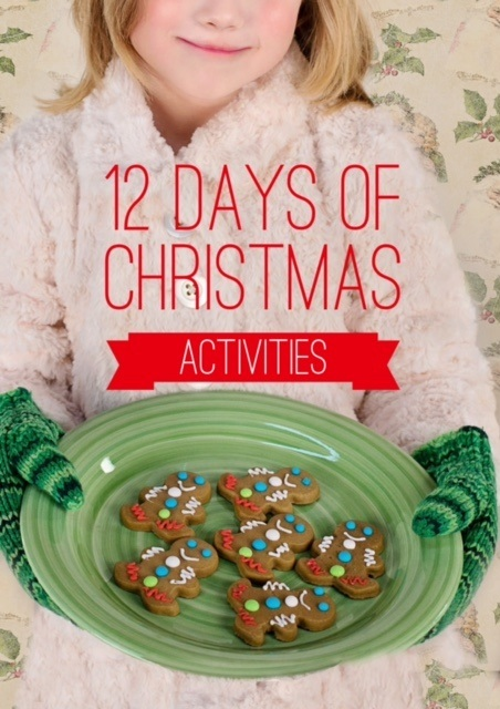 christmas activities, Home for the Holidays: 12 Days of Christmas Activities